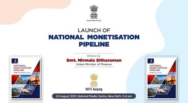 Finance Minister Nirmala Sitharaman to launch the National Monetisation Pipeline tomorrow