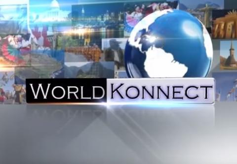 Watch World Konnect for news from around the globe