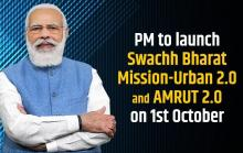 PM Modi to launch Swachh Bharat Mission-Urban 2.0 and AMRUT 2.0 on 1st October