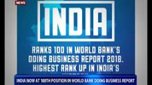 India jumps 30 places to 100th in World Bank's 'ease of doing business' rankings